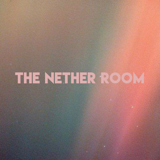 The Nether Room