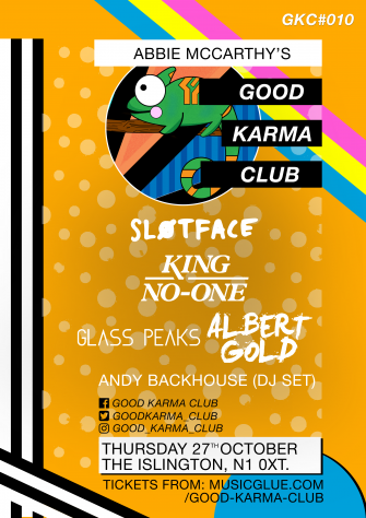 GOOD KARMA CLUB, 27TH OCTOBER, THE ISLINGTON