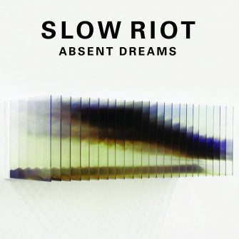 SLOW RIOT – ABSENT DREAMS