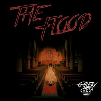 GALLERY CIRCUS – THE FLOOD