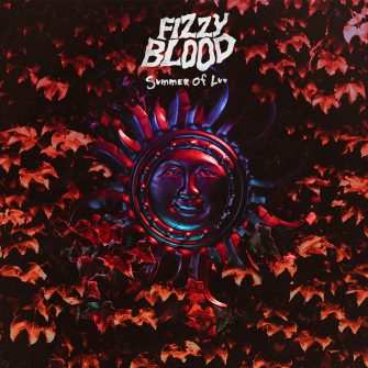 FIZZY BLOOD – SUMMER OF LUV