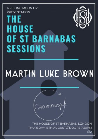 HOSB SESSIONS PRESENTS MARTIN LUKE BROWN, AUGUST 16TH