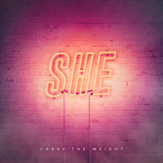 SHE – CARRY THE WEIGHT