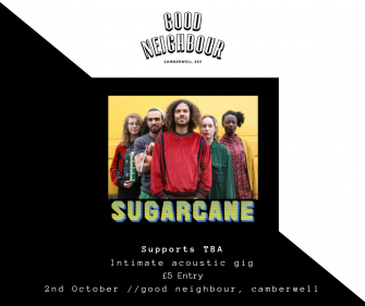 Good Neighbor Sessions // Sugarcane // Plus Guests // 2nd October