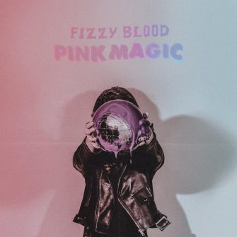 FIZZY BLOOD – PINK MAGIC (EP)