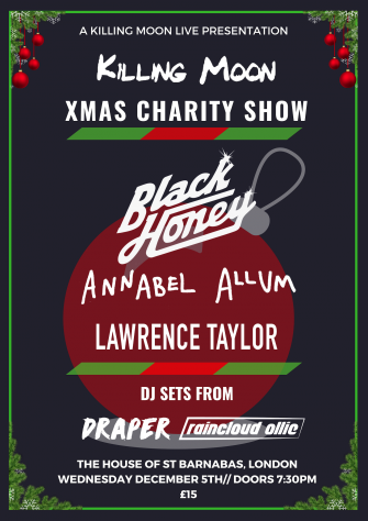 KILLING MOON XMAS CHARITY SHOW, BLACK HONEY, DEC 5TH
