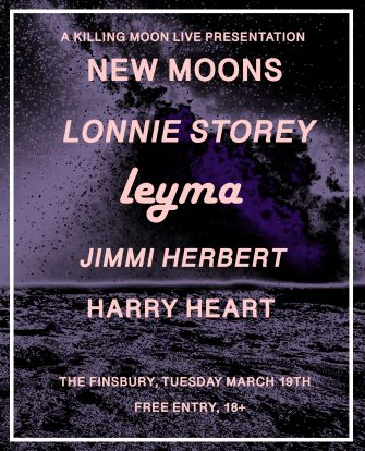 New Moons Presents, Lonnie Storey, The Finsbury, March 19th