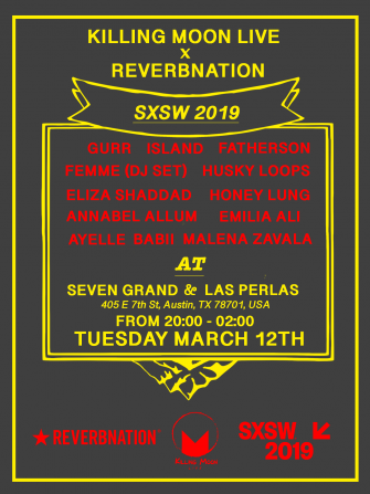 Killing Moon x Reverbnation SXSW 2019, March 12th