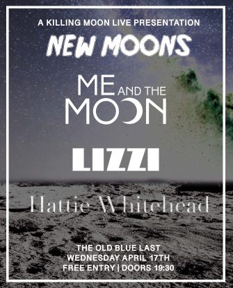 New Moons, Me & The Moon, The OLD BLUE LAST, April 17th