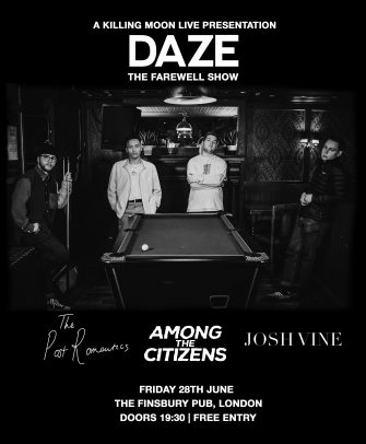 DAZE, June 28th, the Finsbury