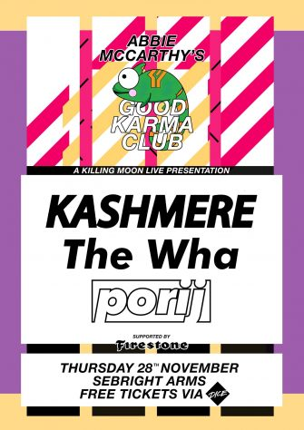 Good Karma Club, Kashmere, Sebright Arms, November 28th