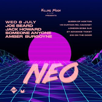 Neo, Queen of Hoxton, Joe Beard, July 8th