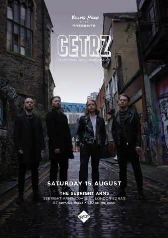 Getrz, The Sebright Arms, August 15th