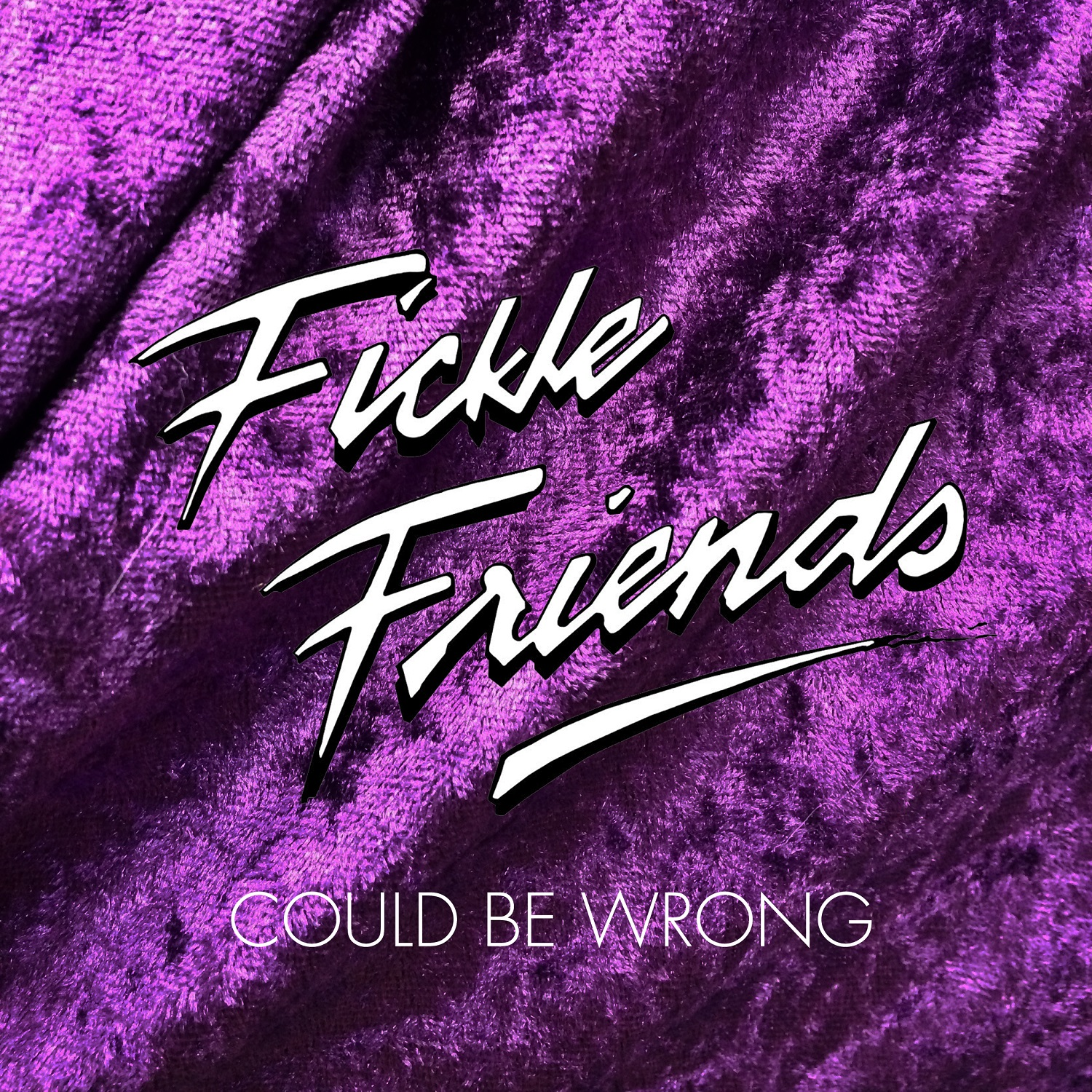 Fickle Friends – Could Be Wrong
