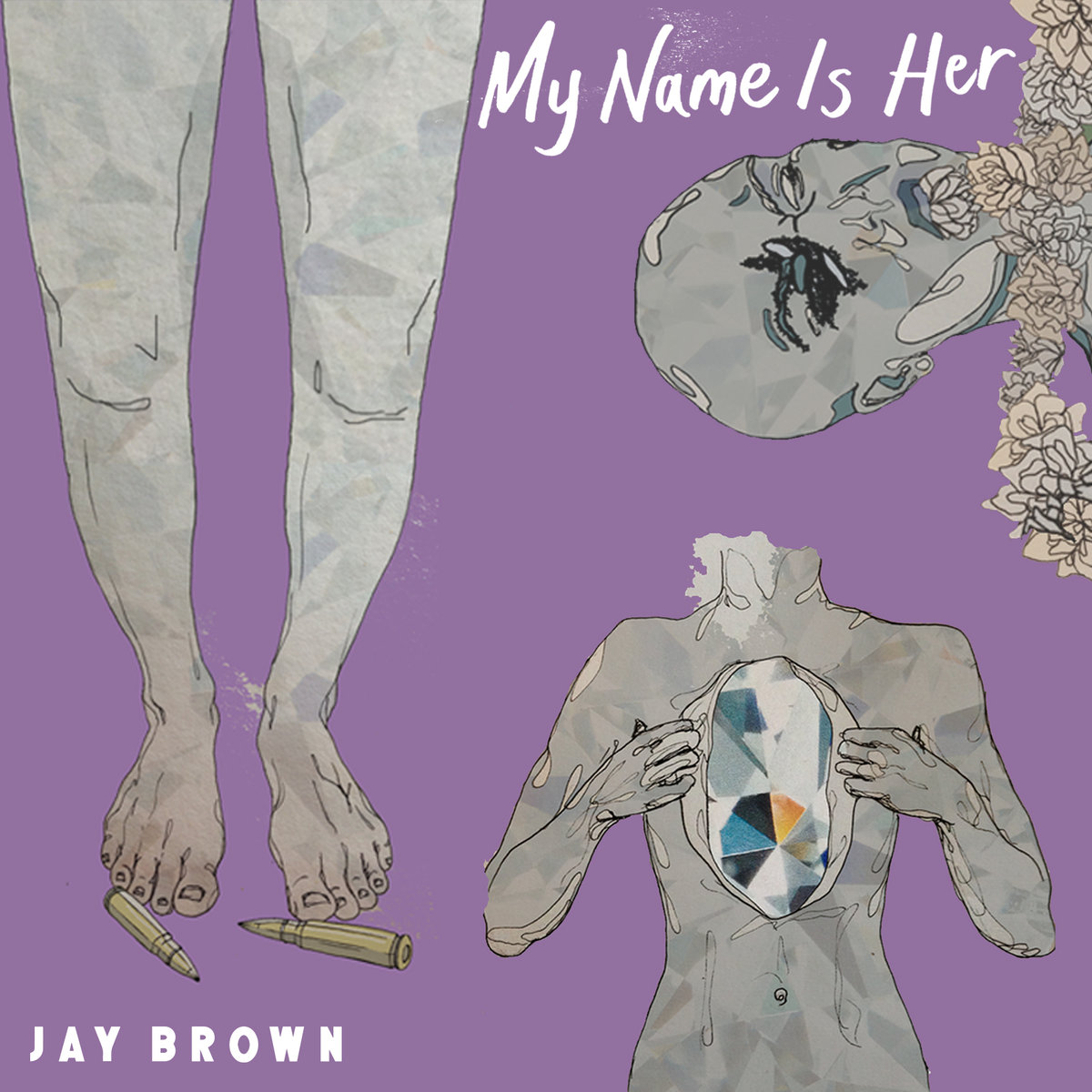 Jay Brown – My Name Is Her (Pt. 1)
