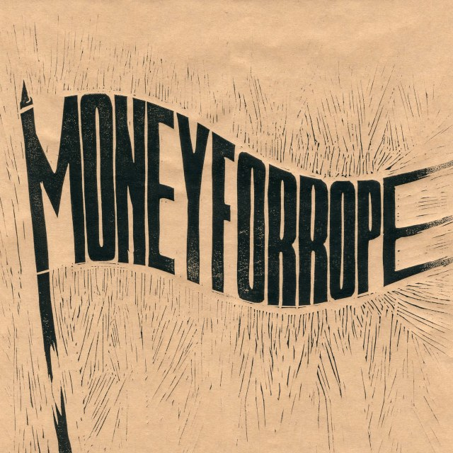 Money For Rope – Money For Rope