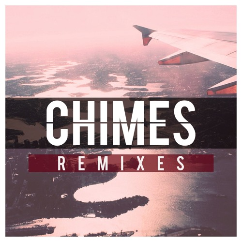 Chimes – Pieces: The Remixes