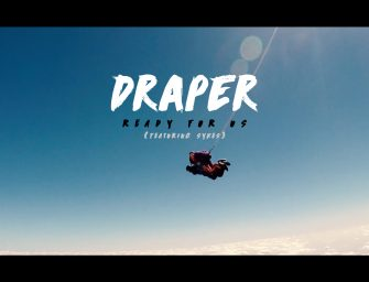 Premiere: Draper releases new video for 'Ready For Us (feat. Sykes)'