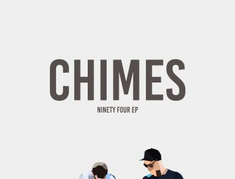 CHIMES RELEASE 'NINETY FOUR' EP