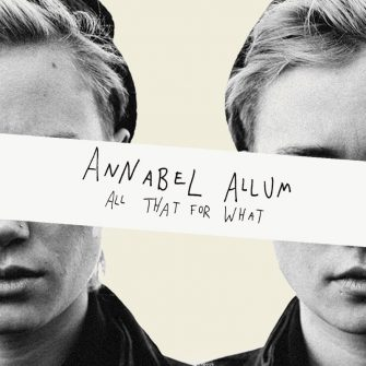 Annabel Allum – All That For What