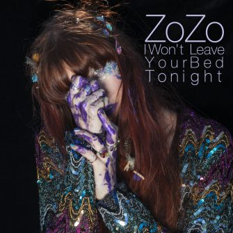 ZoZo – I Won't Leave Your Bed Tonight