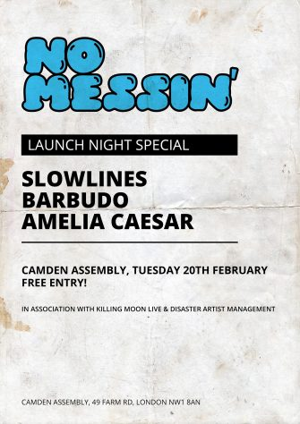 NO MESSIN' LAUNCH NIGHT SPECIAL, 20th FEBRUARY, CAMDEN ASSEMBLY
