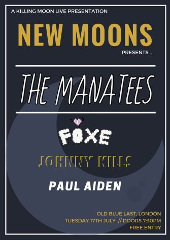 New Moons Presents The Manatees, July 17th, Old Blue Last