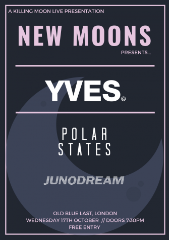 New Moons Presents YVES // October 17th // Old Blue Last
