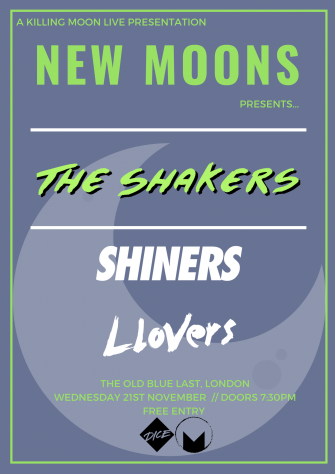 New Moons Presents The Shakers, The Old Blue Last, November 21st