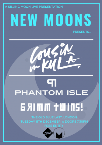 New Moons Presents Cousin Kula, The Old Blue Last, December 11th