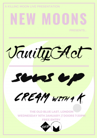 New Moons Presents Vanity Act, The Old Blue Last, January 16th