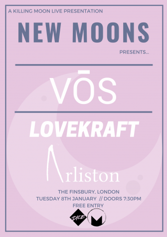 NEW MOONS PRESENTS VOS, THE FINSBURY, JANUARY 8TH