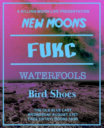 NEW MOONS, FUKC, AUGUST 21ST, THE OLD BLUE LAST