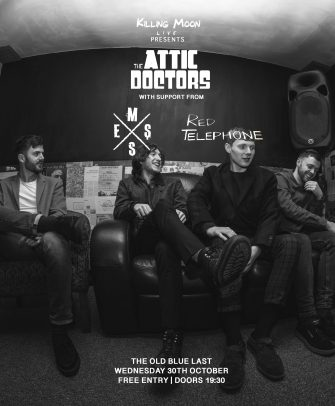 The Attic Doctors, The Old Blue Last, October 30th