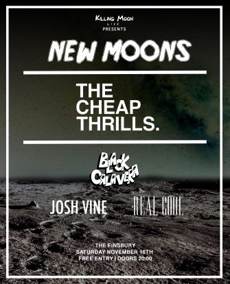 New Moons, The Cheap Thrills, November 16th, The Finsbury
